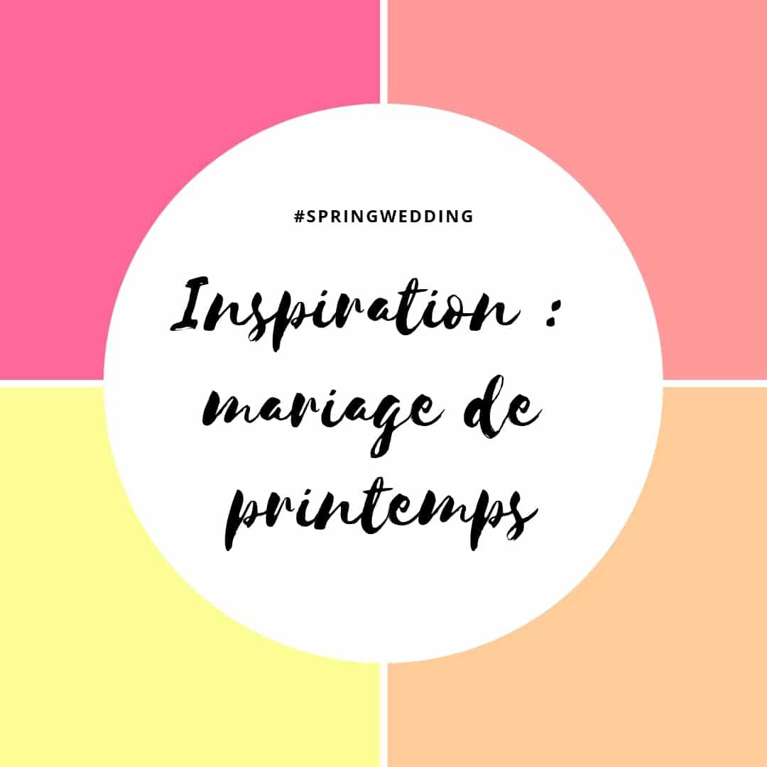 inspiration : mariage de printemps